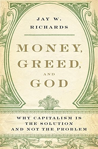 9780061375613: Money, Greed, and God: Why Capitalism Is the Solution and Not the Problem