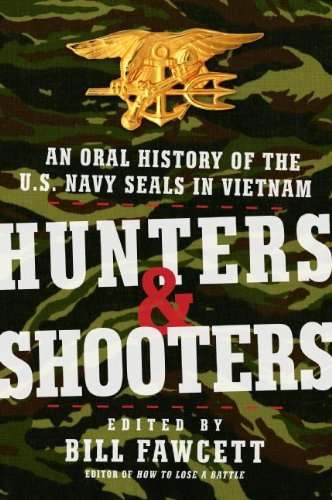 9780061375668: Hunters & Shooters: An Oral History of the U.S. Navy SEALs in Vietnam