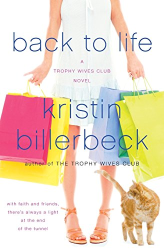 9780061378775: Back to Life (The Trophy Wives Club, Book 2)