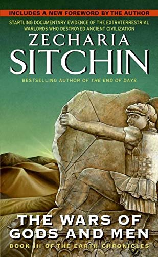 The Wars of Gods and Men (Earth: Sitchin, Zecharia