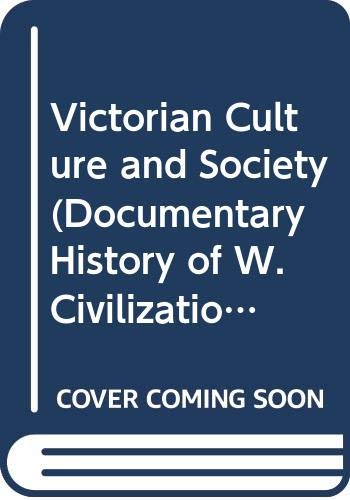 9780061381515: Victorian Culture and Society (Documentary History of W.Civilization)