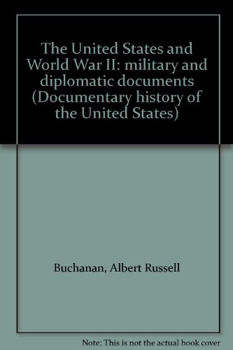 9780061382192: The United States and World War II: military and diplomatic documents (Documentary history of the United States)