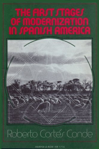 9780061384196: The First Stages of Modernization in Spanish America (Crosscurrents in Latin America)
