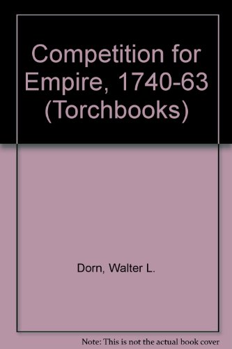 9780061385001: Competition for Empire, 1740-63 (Torchbooks)