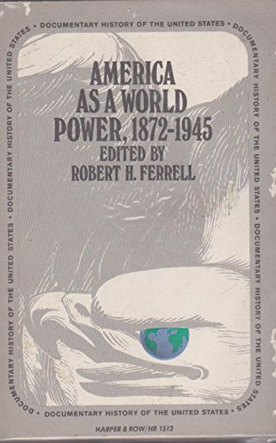 9780061385667: America as a World Power, 1872-1945 (Documentary History of the U.S.)