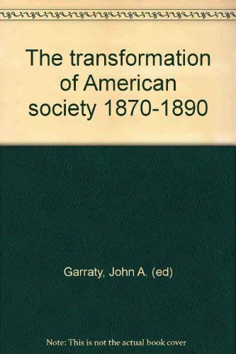 9780061386305: The Transformation of American Society, 1870-1890,