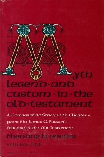 9780061386404: Myth, Legend and Custom in the Old Testament: A Comparative Study With Chapters from Sir James G. Frazer's Folklore in the Old Testament (Volume 1)