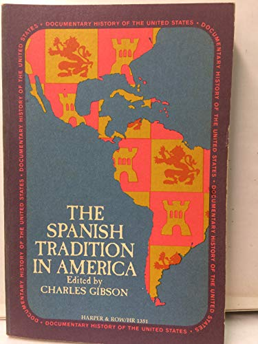 9780061387388: Spanish Tradition in America (Torchbooks)