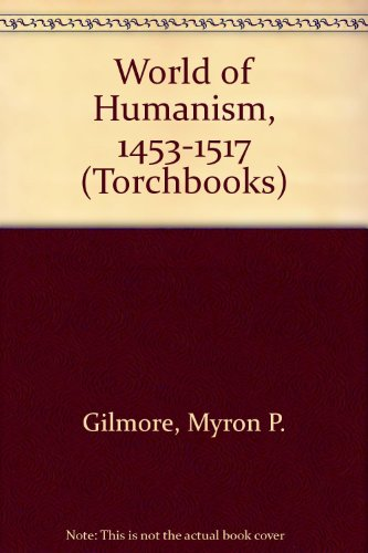 9780061387500: World of Humanism, 1453-1517 (Torchbooks)