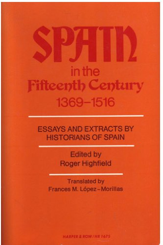 9780061388361: Spain in the Fifteenth Century, 1369-1516: Essays and Extracts by Historians of Spain