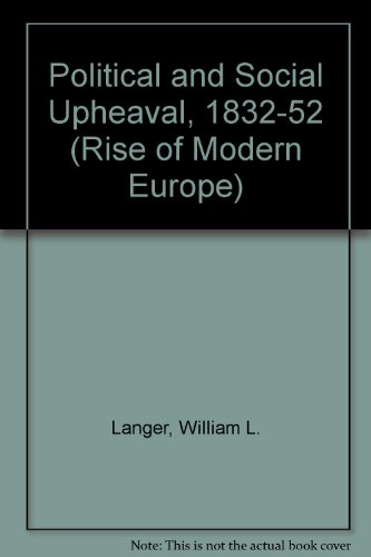 Political and Social Upheaval, 1832-52 (Rise of Modern Europe) (0061389129) by William L. Langer