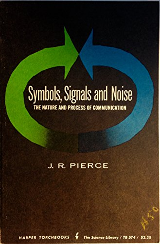 9780061392320: Symbols, Signals, and Noise: The Nature and Process of Communication.