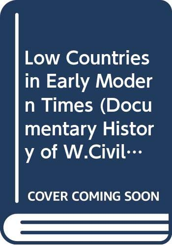 9780061393105: Low Countries in Early Modern Times (Documentary History of W.Civilization)