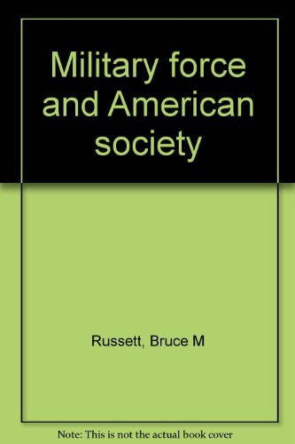 9780061393655: Military Force and American Society