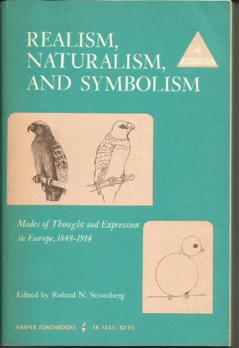 9780061394904: Realism, Naturalism and Symbolism: Modes of Thought and Expression in Europe, 1848-1914 (Documentary History of W.Civilization)