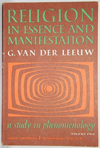 Religion in Essence and Manifestation - A Study in Phenomenology (Volume Two): Van Der Leeuw, G