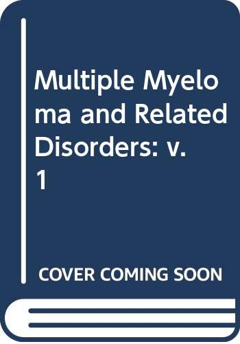 9780061402692: Multiple Myeloma and Related Disorders: v. 1