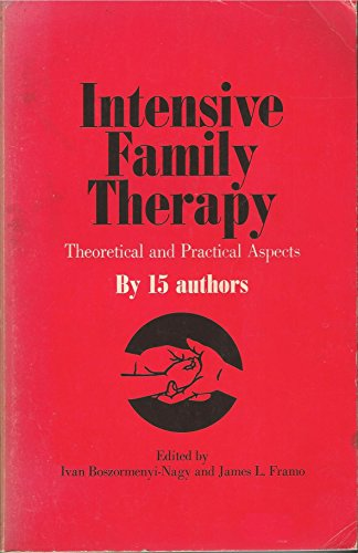 9780061405228: Intensive Family Therapy: Theoretical and Practical Aspects