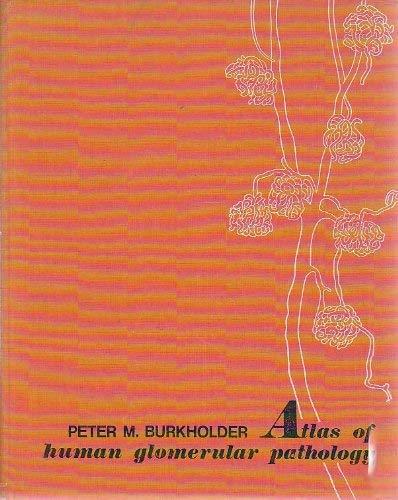 9780061405570: Atlas of Human Glomerular Pathology: Correlative Light, Immunofluorescence, and Ultrastructural Histology