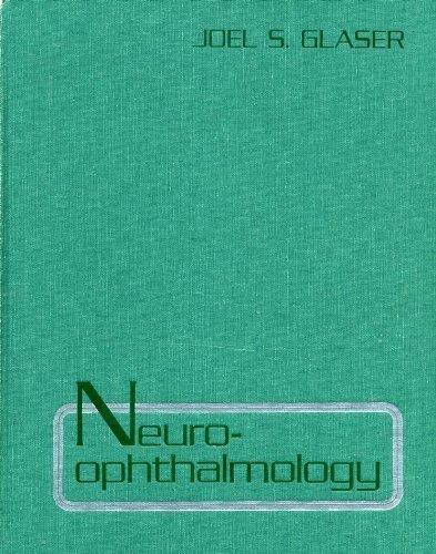 Neuro-ophthalmology: Joel S. Glaser
