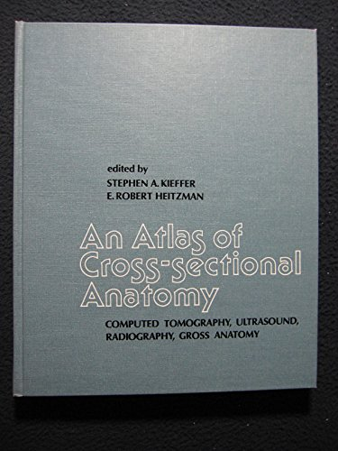 9780061411526: An Atlas of Cross-Sectional Anatomy: Computed Tomography, Ultrasound, Radiography, Gross Anatomy