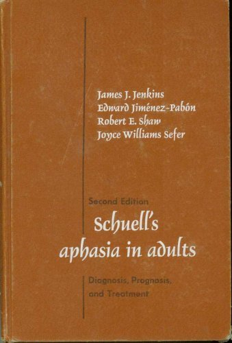 Schuell's Aphasia in Adults: James J. Jenkins;