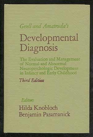 Gesell and Amatruda's Developmental Diagnosis: The Evaluation: Knobloch, Hilda, M.D.,