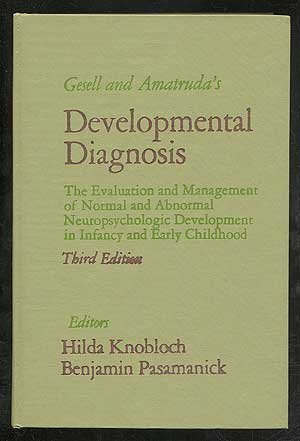 9780061414381: Gesell and Amatruda's Developmental Diagnosis; The Evaluation and Management of Normal and Abnormal Neuropsychologic Development in Infancy and Early
