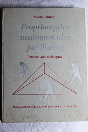 9780061414411: Proprioceptive Neuromuscular Facilitation: Patterns and Techniques