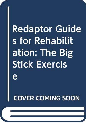 9780061418075: Redaptor Guides for Rehabilitation: The Big Stick Exercise