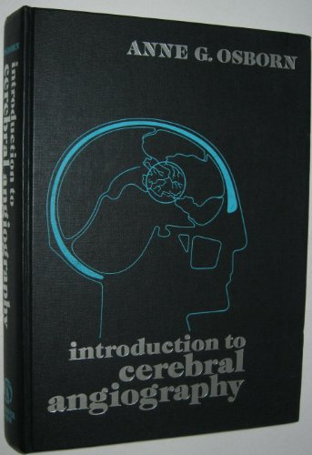 9780061418297: Introduction to Cerebral Angiography