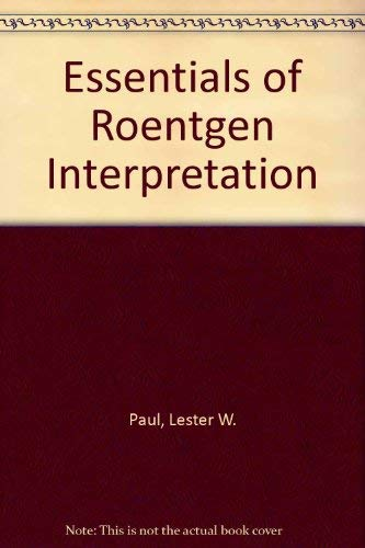 9780061421426: Essentials of Roentgen Interpretation