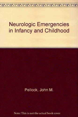 9780061421457: Neurologic Emergencies in Infancy and Childhood