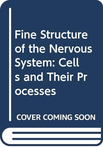 9780061421464: Fine Structure of the Nervous System: Cells and Their Processes