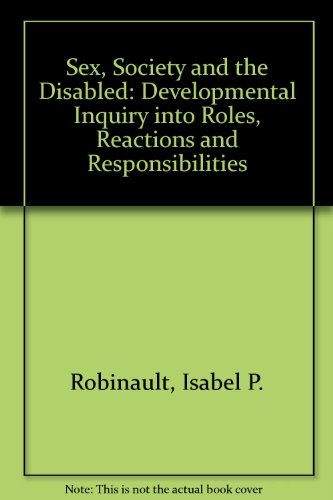 9780061422744: Sex, Society and the Disabled: Developmental Inquiry into Roles, Reactions and Responsibilities