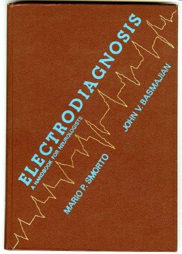 Electrodiagnosis : A Handbook for Neurologists: Mario P. Smorto;