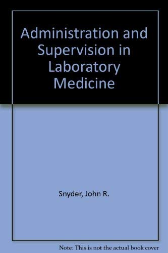 9780061424151: Administration and Supervision in Laboratory Medicine