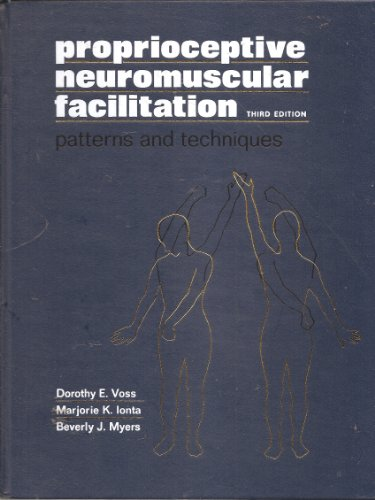 9780061425950: Proprioceptive Neuromuscular Facilitation: Patterns and Techniques