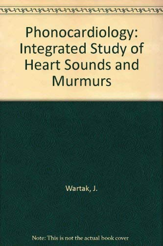 9780061426131: Phonocardiology; integrated study of heart sounds and murmurs