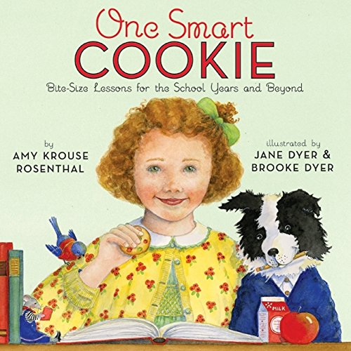 One Smart Cookie: Bite-Size Lessons for the: Rosenthal, Amy Krouse