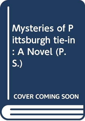 9780061429736: Mysteries of Pittsburgh tie-in: A Novel