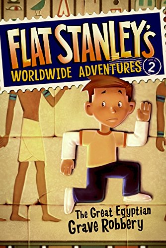 Flat Stanley's Worldwide Adventures #2: The Great Egyptian Grave Robbery (0061429937) by Jeff Brown