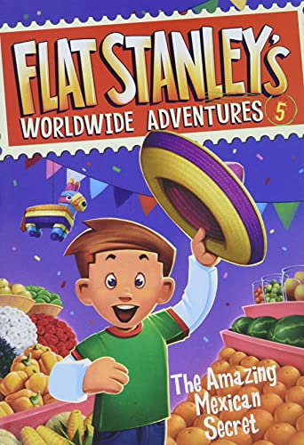 9780061429989: The Amazing Mexican Secret (Flat Stanley's Worldwide Adventures)