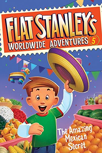 9780061429996: Flat Stanley's Worldwide Adventures #5: The Amazing Mexican Secret