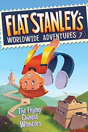 9780061430039: Flat Stanley's Worldwide Adventures #7: The Flying Chinese Wonders