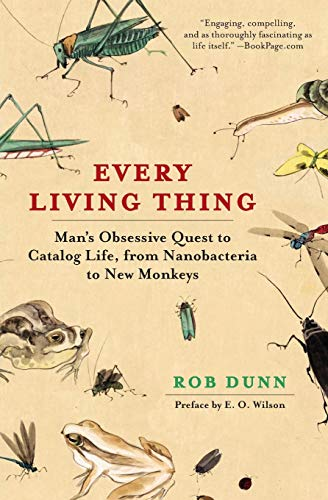 9780061430312: Every Living Thing: Man's Obsessive Quest to Catalog Life, from Nanobacteria to New Monkeys