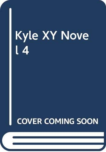 9780061430350: Kyle XY: Novel #4