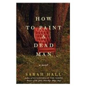 9780061430374: How to Paint a Dead Man