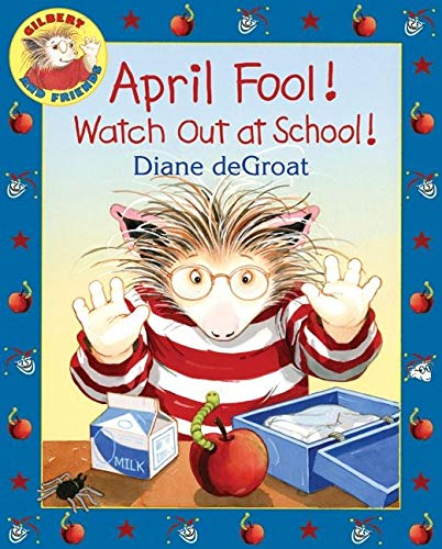 9780061430428: April Fool! Watch Out at School! (Gilbert)
