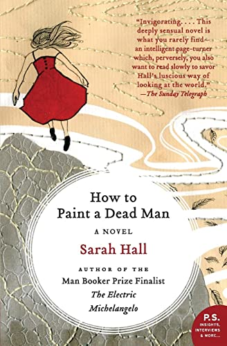 How to Paint a Dead Man: A Novel (0061430455) by Hall, Sarah